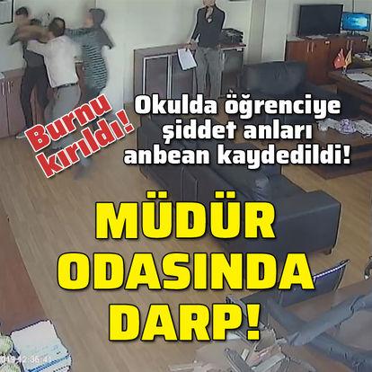 Okul müdürünün odasında öğrenciye şiddet!