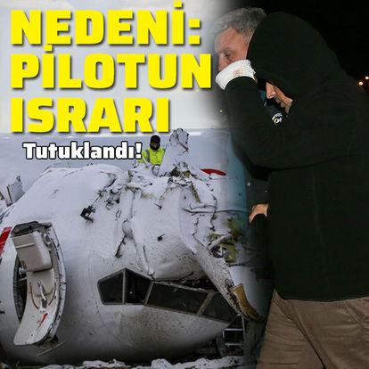 Uçak kazasıyla ilgili kaptan pilot tutuklandı
