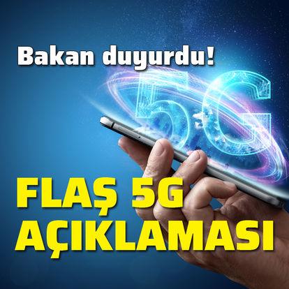Bakan duyurdu! Flaş 5G açıklaması