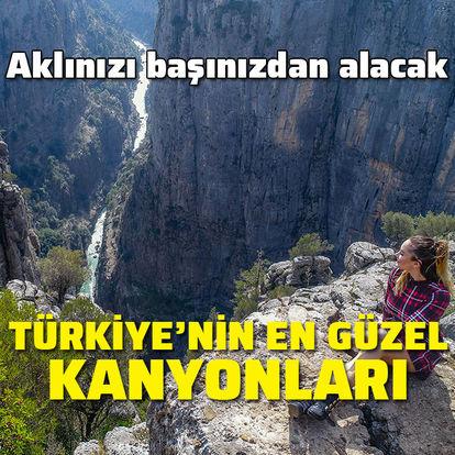 Türkiye'nin en güzel kanyonları!