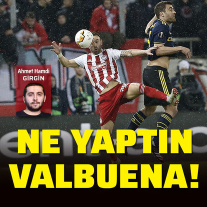 Ne yaptın Valbuena!