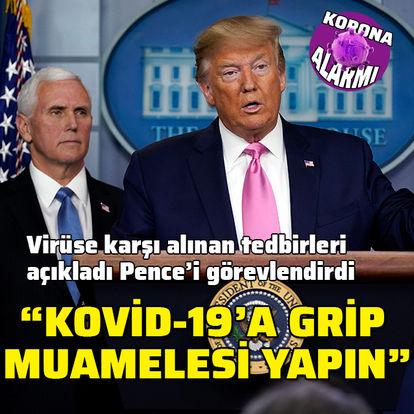 Trump: Kovid-19'a grip muamelesi yapın