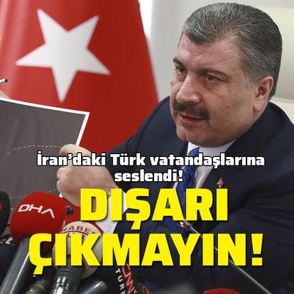 Bakan Koca İran'daki Türk vatandaşlarına seslendi! Dışarı çıkmayın!