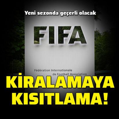 """FIFA'dan """"kiralama"""" için flaş karar!"""