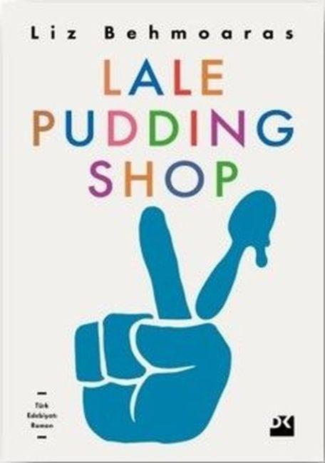 Lale Pudding Shop (Liz Behmoaras-Doğan)