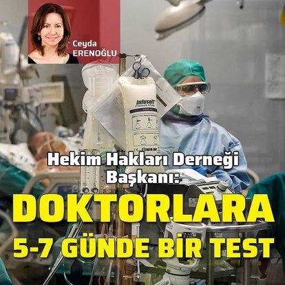 Doktorlara her 5-7 günde bir test!