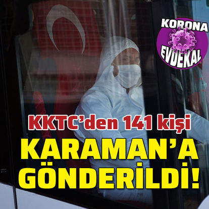 KKTC'den 141 kişi Karaman'a gönderildi!