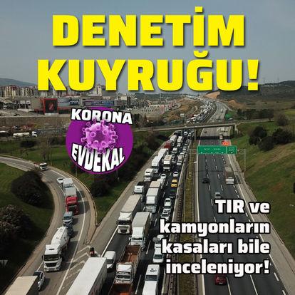 İstanbul'un giriş ve çıkışında denetim kuyruğu!