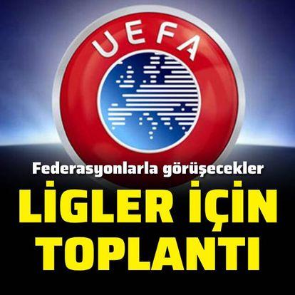 UEFA'dan liglerle ilgili toplantı kararı