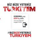 'BİZ BİZE YETERİZ TÜRKİYEM' KAMPANYASI BAŞLADI