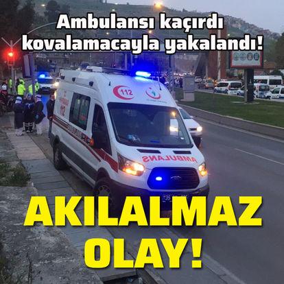 Ambulansı kaçırdı kovalamacayla yakalandı!