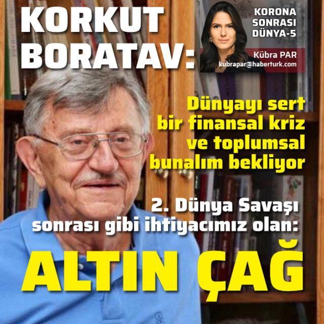 Korkut Boratav: Dünyayı sert bir finansal kriz ve toplumsal bunalım bekliyor