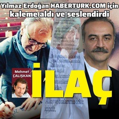 Yılmaz Erdoğan'dan 'İlaç'