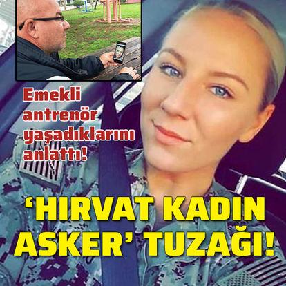 'Hırvat kadın asker' oyunu!