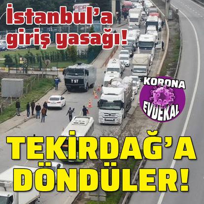 İstanbul'a giriş yapmak isteyenler geri gönderildi!