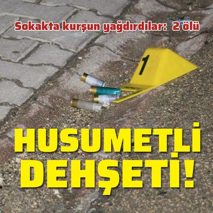 Sokakta husumetli dehşeti: 2 ölü