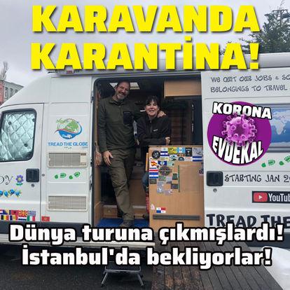 İstanbul'da ilginç olay! Karavanda karantinadalar!