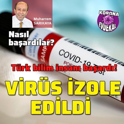 Türk bilim insanı koronavirüsü izole etmeyi başardı!