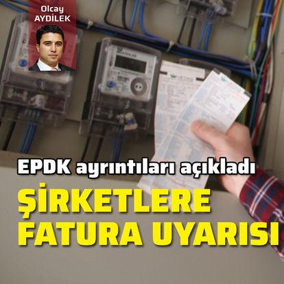 EPDK'dan şirketlere fatura uyarısı
