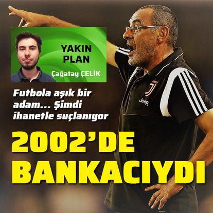 2002 yılında bankacıydı!