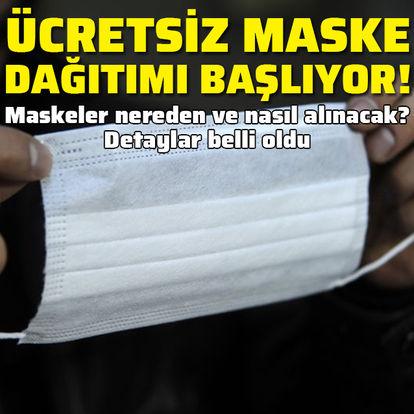 Ücretsiz maske dağıtımı başlıyor!