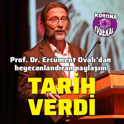 Prof. Dr. Ercüment Ovalı'dan heyecanlandıran paylaşım!