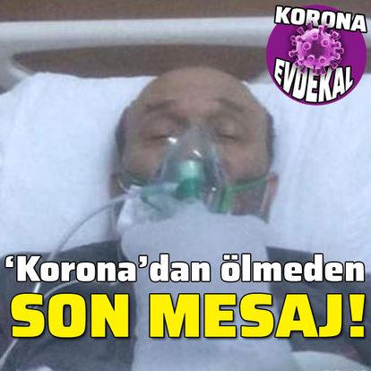 'Korona'dan ölmeden önce son mesaj!