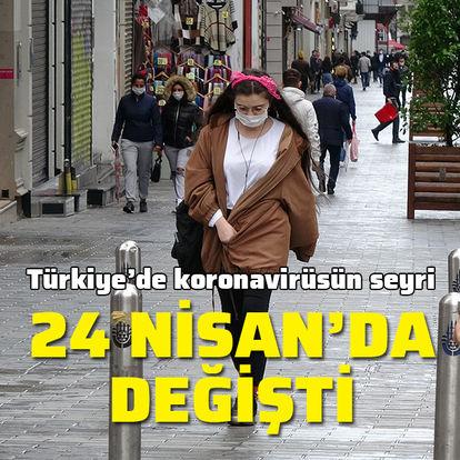 Türkiye'de koronavirüsün seyri 24 Nisan'da değişti
