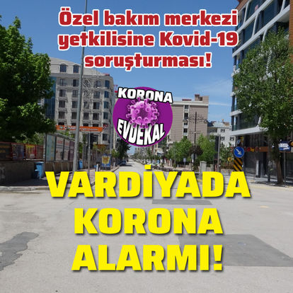Özel bakım merkezi yetkilisine Kovid-19 soruşturması!