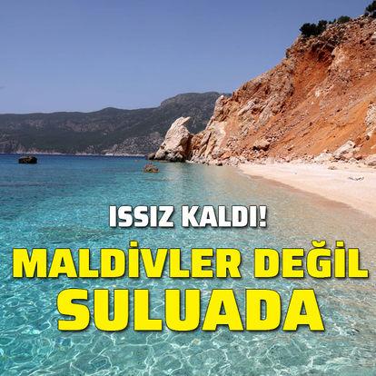 Maldivler değil Suluada! Issız kaldı...