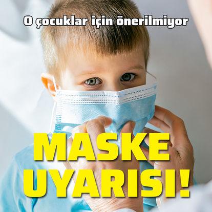 Çocuk doktorlarından maske uyarısı!