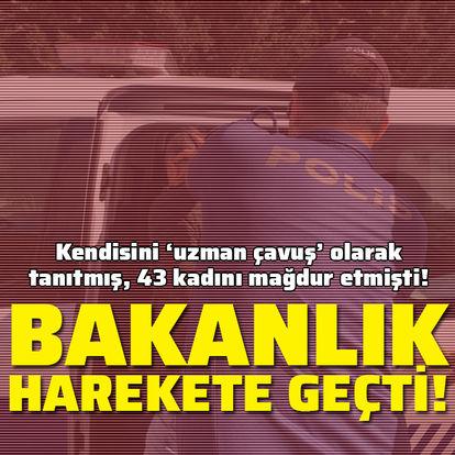 43 kadını mağdur etmişti! Bakanlık'tan açıklama geldi