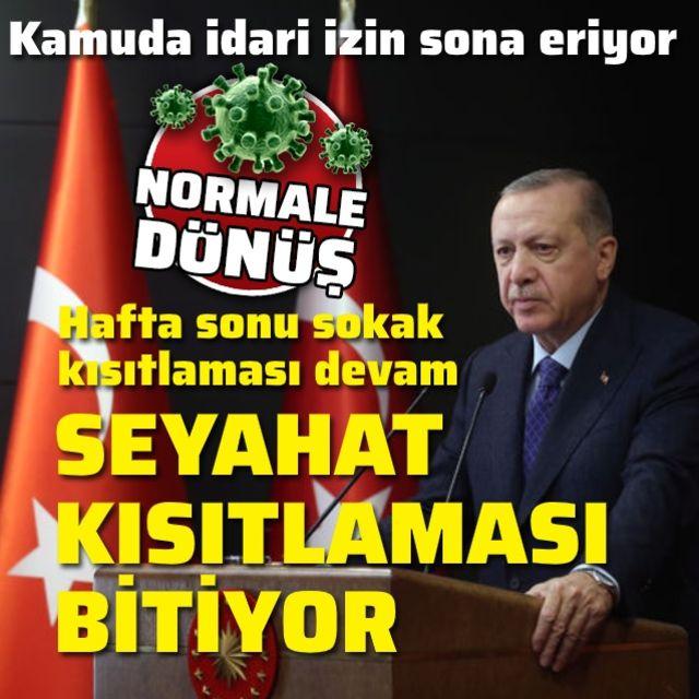 Cumhurbaşkanı Erdoğan: 1 Haziran itibarıyla seyahat kısıtlaması kalkıyor