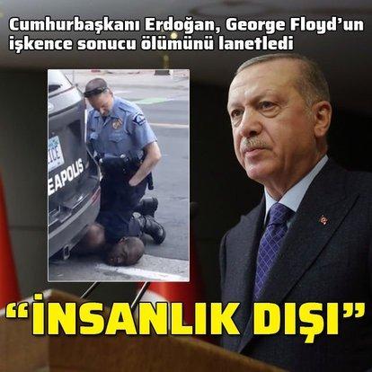 Erdoğan, George Floyd'un işkence sonucu ölümünü lanetledi