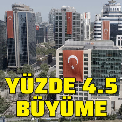 Türkiye ilk çeyrekte yüzde 4.5 büyüdü