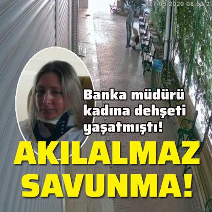 Banka müdürüne saldırıda akılalmaz savunma!