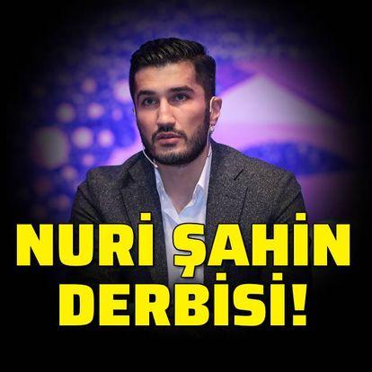 Nuri Şahin derbisi!