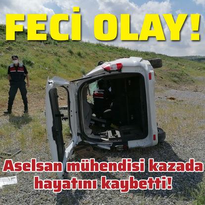 Aselsan mühendisi kazada hayatını kaybetti!