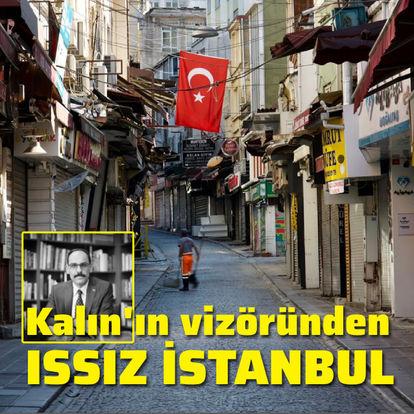 Kalın'ın vizöründen ıssız İstanbul