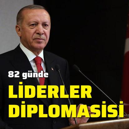 82 günde liderler diplomasisi!