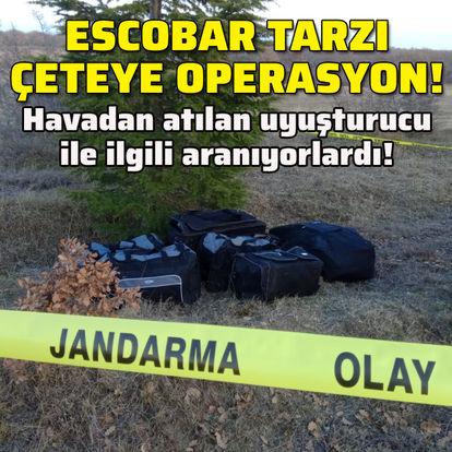 Escobar tarzı çeteye operasyon!