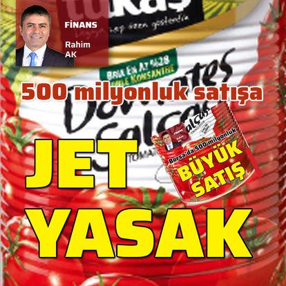 500 milyonluk satışa jet yasak