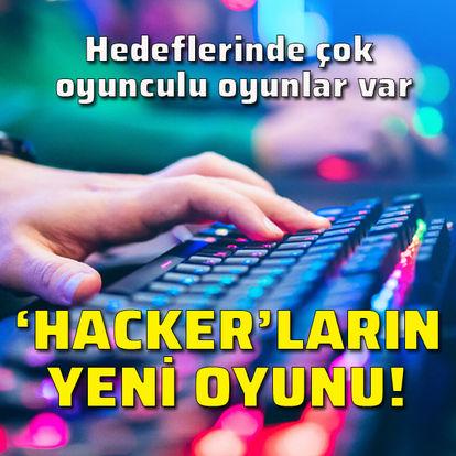 'Hacker'ların yeni oyunu!