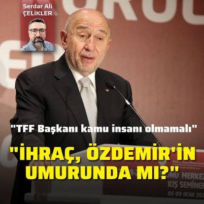 """""""İhraç, Özdemir'in umurunda mı?"""""""