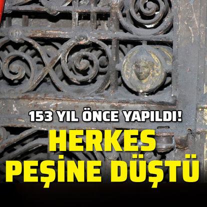 153 yıl önce yapıldı! Herkes peşine düştü