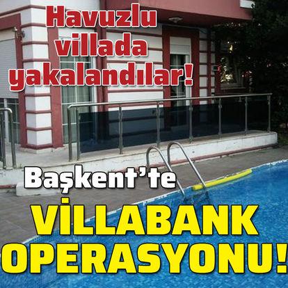 Ankara'da VillaBank operasyonu