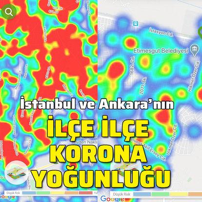 İstanbul ve Ankara'nın koronavirüs yoğunluk haritası!