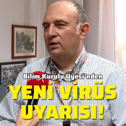Bilim Kurulu Üyesi'nden yeni virüs uyarısı!