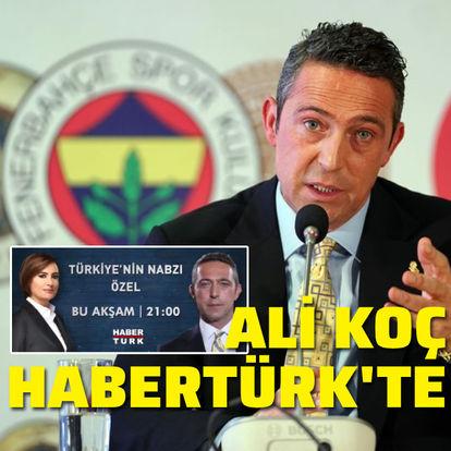 Ali Koç Habertürk'te