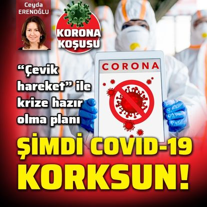 Şimdi Covid-19 korksun!